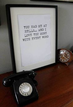 """bespoke - text art print - """"You had me at hello ... and I love you more with every word""""."""