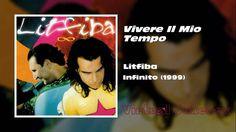 LITFIBA - Vivere Il Mio Tempo - Infinito (1999) - [HQ]
