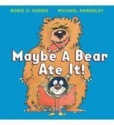 Maybe a Bear Ate It! by Robie H. Harris.  Check out the cute writing activity for kindergarten.