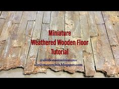 Weathered Wooden Floor Miniature Tutorial - YouTube #miniature #weathered #old #aged #wooden #floor #flooring #dollhouse #tutorial #howto #diy #alittlemoreminis #fairygarden #stained #wood #treehouse #scale