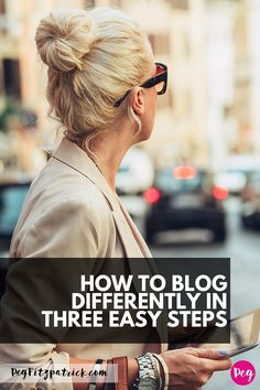 Being unique and standing out in the online world is crucial to your blog's success. Here's how! How to Blog Differently in Three Easy Steps.