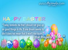 Collection of Happy Easter Quotes...Pls. Feel free to share on your wall or tweet to friends and love ones...