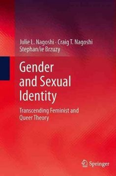Gender and Sexual Identity: Transcending Feminist and Queer Theory