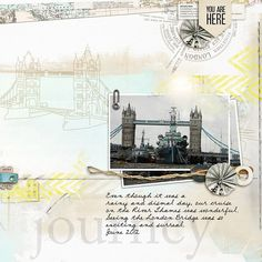 """LONDON BRIDGE – JOURNEY"" from the gallery at Real Life Scrapped Enjoy The Journey - Natali Designs at Scrapbook Graphics"