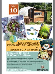 10 december live episode with #visonary #aquapnics & eigentuin in huis ! 12:00 am central  europe +1 time :) Tuni in and listen how the world is gonna change with Aquaponics! www.visonaryaquaponics.com