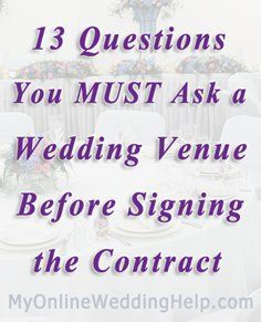 13 Questions to Ask the Wedding Venue Before Signing a Contract   from the MyOnlineWeddingHelp.com Dream Wedding on a Dime ebook