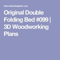 Original Double Folding Bed #099 | 3D Woodworking Plans
