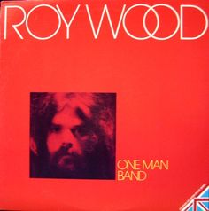 Roy Wood - One Man Band Roy Wood, Man Band, Album Covers, Poster, Image, Posters