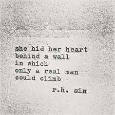 She hid her heart behind a wall in which only a real man could climb