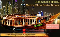 Honeymoon Special #Dubaitourpackages    Dubai Marina Dhow Cruise Dinner - Enjoy a wonderful evening with your loved ones by experiencing a romantic moon-lite dinner