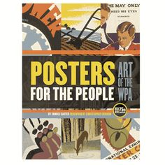 MUST GET THIS!! Posters for the People features nearly 500 of the best posters produced by the Works Progress Administration (WPA) during the 1930s and 1940s.