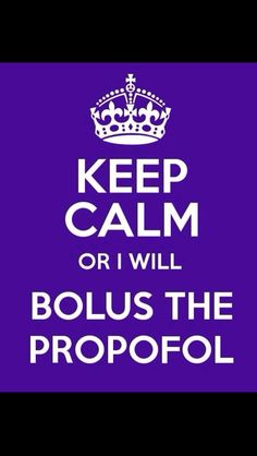 Propofol is your best friend
