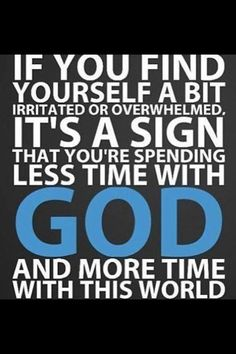 Here's a sign.  Spend time with God.