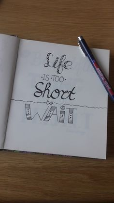 Life is too short to wait | handlettering | letterliesje