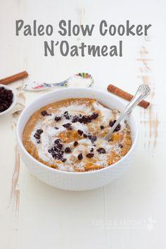 Paleo Slow Cooker N'Oatmeal - Rubies & Radishes