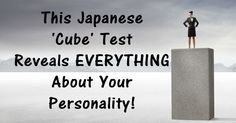 I bet you've done quite a lot of personality quizzes in your career as an internet surfer, haven't you? Yeah, I get it. They're everywhere. But I guarantee you that few are as informative as the one I'm about to show you. It's known as the 'cube personality test' and it was developed by Japanese …