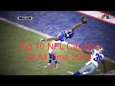 Top 10 NFL catches of all time (Official NFL Video 2014)