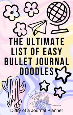 The ultimate list of bullet journal doodles, with step-by-step tutorials on everything from flowers to a cactus to weather to travel to food! Bullet Journal For Beginners, Bullet Journal Hacks, Bullet Journal How To Start A, Bullet Journal Themes, Bullet Journal Layout, Bullet Journal Inspiration, Bullet Journals, Art Journals, Planner Doodles