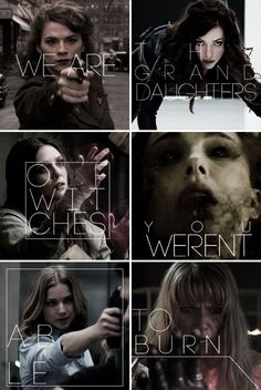 We were the daughter of witches you weren't able to burn