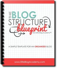 Free blog structure blueprint from elite blog academy a simple free blog structure blueprint from elite blog academy a simple template for an organized blog this is the course i took to learn to blog learnin malvernweather Image collections