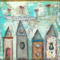This is the House That Love Built...8x8 ...Print from original mixed media painting and collage by Kandy Myny house home love birds via Etsy