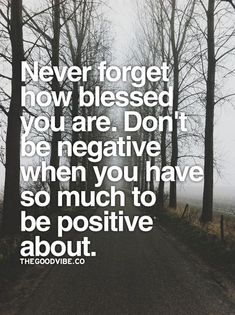 Negativity is a HABIT that can be broken. Militantly focus on the positives in your life (make a written list if you have to) and you'll notice your brain will start to go their automatically over time.