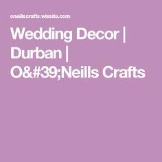 Wedding Decor | Durban | O'Neills Crafts