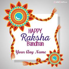 Write Name On Pictures Happy Raksha Bandhan Wishes, Online Make Photo Edit By Name Create Festival Wishes Greeting Card, Happy Rakhi Day Celebration Images Send For Brother Or Sister Name Generator, Best Wishing Special Name Create Happy Raksha Bandhan Pic Sending, Whatsapp Status Happy Raksha Bandhan Wallpaper Download Free. Happy Raksha Bandhan Wishes, Happy Raksha Bandhan Images, Raksha Bandhan Greetings, Happy Birthday Wishes Photos, Happy Birthday Sister, Happy Birthday Funny, Birthday Greetings, Wedding Anniversary Quotes, Happy Anniversary