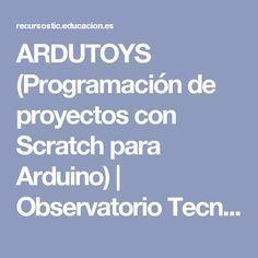 ARDUTOYS (Programación de proyectos con Scratch para Arduino) | Observatorio Tecnológico