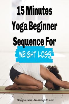 Interested in practicing yoga for weight loss? This 15 minutes yoga beginner sequence can help you tone your body, improve flexibility, reduce stress, and speed up your weight loss. for beginner for weight loss for toning body # yoga for stress relief Quick Weight Loss Diet, Easy Weight Loss Tips, Weight Loss Help, Yoga For Weight Loss, Losing Weight Tips, Weight Loss Plans, Weight Loss Program, Weight Gain, Reduce Weight