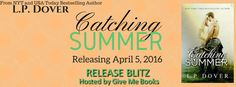 Renee Entress's Blog: [Release Blitz & Giveaway] Catching Summer by L.P....