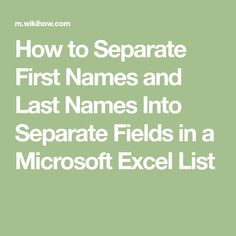 How to Separate First Names and Last Names Into Separate Fields in a Microsoft Excel List