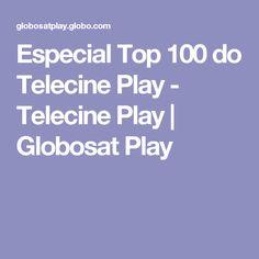 Especial Top 100 do Telecine Play - Telecine Play | Globosat Play