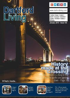 buy popular 1043c a5f04 Dartford Living January 2015 Front Cover featuring the Dartford Crossing,  The Mayor of Dartford   lots more!