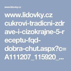 www.lidovky.cz cukrovi-tradicni-zdrave-i-cizokrajne-5-receptu-fqd- dobra-chut.aspx?c=A111207_115920_dobra-chut_glu Ale, Bending, Beer, Ale Beer, Ales