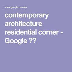 contemporary architecture residential corner - Google 검색