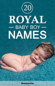 20 Royal Names For Your Baby Boy: Momjunction has rounded up a list of 20 wonderful royal names for boys here. Royal Names For Boys, Royal Baby Boy Names, Unisex Baby Names, Cute Baby Names, One Syllable Boy Names, Twin Baby Girls, Baby Baby, Native American Baby, Pretty Names