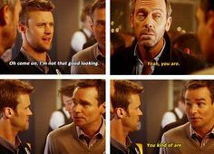 CHASE: So you attribute every relationship I've ever had to the height of my cheekbones? WILSON: Not the whole relationship, just the beginning. HOUSE: The rest is your hair.