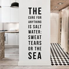 The cure for anything is salt water: sweat tears or by DecalLab