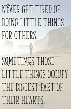 """""""Never get tired of doing little things for others..."""" there are so many ways to make a #BrighterDifference AD"""