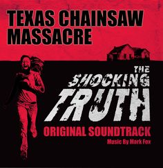 My cover art for the Texas Chainsaw: The Shocking Truth documentary soundtrack.