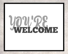 "Printable ""You're Welcome"" Sign, Instant Download Digital Art by CaveHousePrints on Etsy"