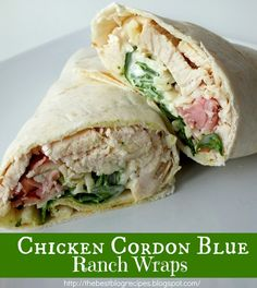 The Best Blog Recipes: Chicken Cordon Blue Ranch Wraps