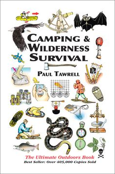camping-wilderness-survival-2nd-the-ultimate-outdoors-book-by-paul-tawrell http://www.bookscrolling.com/the-best-wilderness-survival-books/