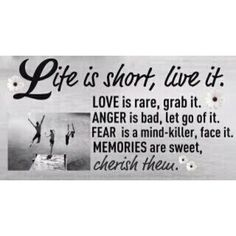 life is short-live it