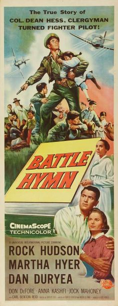 BATTLE HYMN (1957) - Rock Hudson - Martha Hyer - Dan Duryea - Don Defore - Anna Kashfi - Jock Mahoney - Carl Benton Reid - Produced by Ross Hunter - Directed by Douglas Sirk - Universal-International - Insert movie poster.