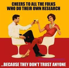 Cheers to all the folks who do their own research... because they don't trust anyone |  seriously | Why is there so much suffering- will it end? What is the purpose of earth? How do you view the future? Is there a God? What happens when we die? Find satisfying and reliable answers to these questions and more at JW.ORG