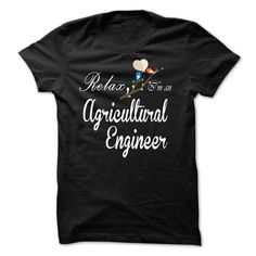 Relax, i am an Agricultural Engineer T Shirt, Hoodie, Sweatshirt