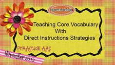 PrAACtical AAC: Teaching Core Vocabulary with Direct Instruction Strategies. Pinned by SOS Inc. Resources. Follow all our boards at pinterest.com/sostherapy for therapy resources.