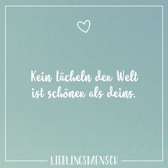 Kein lächeln der Welt ist schöner als deins Visual Statements®️ No smile in the world is more beautiful than yours. Sayings / Quotes / Quotes / Favorite People / Friendship / Relationship / Love / Family / Profound / Funny / Beautiful / Thinking Great Love Quotes, Romantic Love Quotes, Couple Quotes, Family Quotes, Relationships Love, Relationship Quotes, Love Plus, Friendship Love, Happy Love